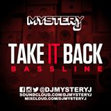 @DJMYSTERYJ - #TakeItBack - #Bassline
