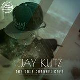 SCCJK001 - Jay Kutz Sole Channel Cafe Mixshow - Sept. 2016