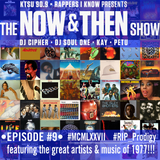 The Now & Then Show #009-Remember 1977! (Please Repost or Share!)
