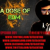 A Dose Of EDM - [EPISODE 001]