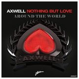 Axwell vs. Arty - Nothing But Love Around The World (Denzo Mashup)