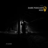 U.O.K. - The Dark Podcast 001 (27.12.2018)
