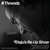 Deju's Re-Up Show - 31-Jan-19