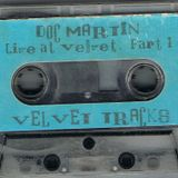 Doc Martin Live at Velvet Atlanta, Velvet Tracks Part 1 of 2 from Original cassette release