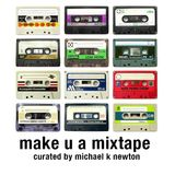 MAKE U A MIXTAPE - A MIXTAPE FROM MOSES MOON