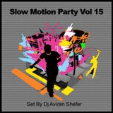 Slow Motion Party Vol 15