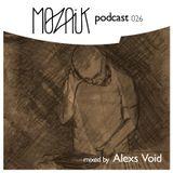 Mozaik Podcast 026 - Alexs Void