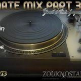ULTIMATE MIX PART 38 - Zouk Nostalgiquement Vôtre ..... VOLUME 2
