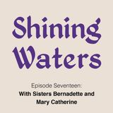 Shining Waters #17 - With Sisters Bernadette and Mary Catherine