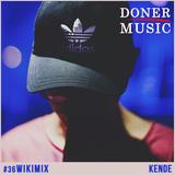 [Andre1blog] Wiki Mix #36 // KENDE [DONER MUSIC]