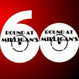 Round At Milligan's - Show 60 - 18th Feb 2013