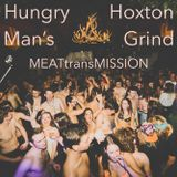 Hungry Man's Hoxton Grind - MEATtransMISSION - 14-04-2015