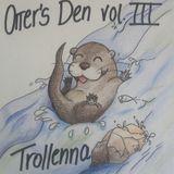 Otter's Den vol. III - House Edition