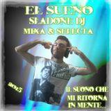 El Sueno - Sladone Dj Mixa & Selecta 2015