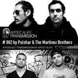 Artist Alife Transmission #002 - Pulshar & The Martinez Brothers