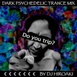 DARK PSYCHEDELIC TRANCE MIX
