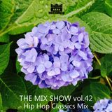 THE MIX SHOW vol.42 -Hip Hop Classics Mix- (Mixed by DJ H!ROKi, 2015-06-21)