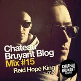 CHATEAU BRUYANT BLOGMIX #15 by REID HOPE KING