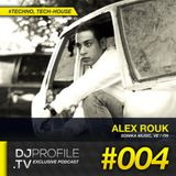 DjProfile.TV Exclusive Podcast 004 - Alex Rouk (VE / ITA)