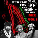 DJ SAVAGE - SOUL/CHILL/FUNKY/HIP-HOP MIX VOL 1