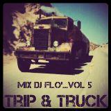 Mix Dj Flo' Vol 5...Trip & Truck