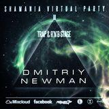 Dmitriy Newman - Shamania Virtual Party III ( TRAP & R'N'B Stage )