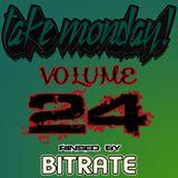 Bitrate- Take Monday! Vol. 24