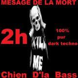 Chien D'la Bass : Esprit macabre .... N°43 ( dark techno ? )