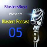 BlastersBoyz - Blasters Podcast 05    09-16-2015