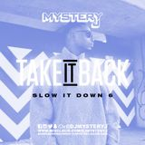 @DJMYSTERYJ | #TakeItBack #SlowItDown 6