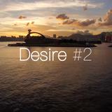 Desire #2 // Deep House Mix