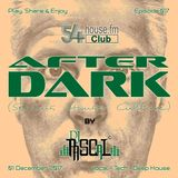 AFTER DARK (Serious House Culture) - Episode 017 - 01.12.2017