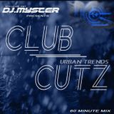 DJ.MYSTER PRESENTS CLUB CUTZ [URBAN TRENDS]