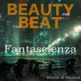 Beauty and the Beat: Fantascienza