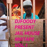 djfoody-(jail house mixtape preview) vol.1