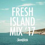 @SHOREBITCH - FRESH ISLAND MIX '17 (ft. Young Thug, Rae Sremmurd, Giggs & More)
