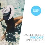 Dailey Blend Podcast - EP 115