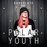 EarlyLate Radio Show #39 (POLAR YOUTH & ADLV)