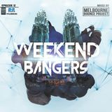 Weekend Bangers Epis. 12 [Melbourne Bounce Project]