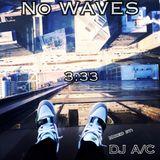 DJ A/C ~ 3:33 #No Waves (Hip-Hop / R&B) (2017)