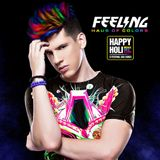 DJ FEELING - HAPPY HOLI (HAUS OF COLORS)