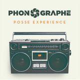 Phonographe Posse Experience #2
