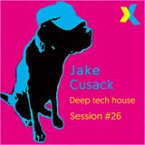 Jake Cusack - Deep tech house - Session 26