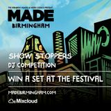 Mix for MADE Birmingham 2015 [Show Stoppers]