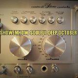 DJhc  ShowEmHow  Soulful Deep October  23 14