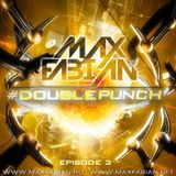 Max Fabian - Double Punch 3 (Part II)