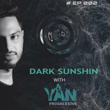 DARK SUNSHINE EP 002 with YAN