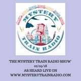 The Mystery Train Radio Show - 02/09/18