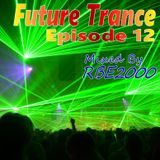 Future Trance Ep 12 by Dj RBE2000