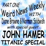 Weird News Weekly Titanic Special part one